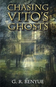 Chasing Vito's Ghost - G.R. Benyue