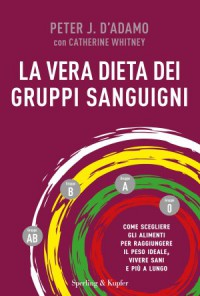 La vera dieta dei gruppi sanguigni - Peter J. D'Adamo