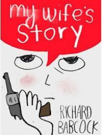 My Wife's Story - Richard Babcock