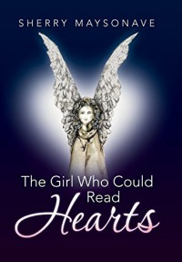 The Girl Who Could Read Hearts - Sherry Maysonave