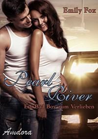 Pearl River - Ein Bad Boy zum Verlieben - Emily Fox