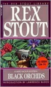 Black Orchids (Nero Wolfe Mysteries) - Rex Stout