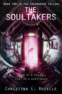 The Soultakers: (YA Dystopian Scifi Horror) (The Treemakers Trilogy Book 2) - Christina L. Rozelle, Christian Bentulan, Kimberly Grenfell