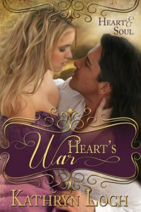 Heart's War - Kathryn Loch
