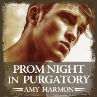 Prom Night in Purgatory: Purgatory, Book 2 - Amy Harmon, Emily Woo Zeller, Tantor Audio