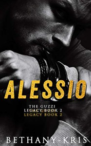 Alessio (The Guzzi Legacy Book 2) Kindle Edition - Bethany-Kris