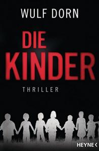 Die Kinder: Thriller - Wulf Dorn