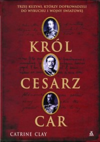 Król, cesarz, car - Catrine Clay