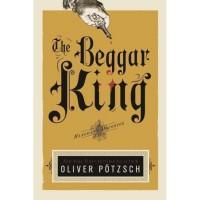 The Beggar King (The Hangman's Daughter, #3) - Oliver Pötzsch,  Lee Chadeayne