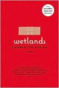 Wetlands - Charlotte Roche,  Tim Mohr