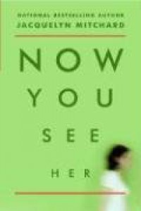 Now You See Her - Jacquelyn Mitchard