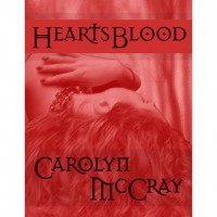 HeartsBlood - Carolyn McCray