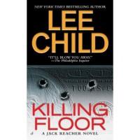 Killing Floor (Jack Reacher, #1) - Lee Child