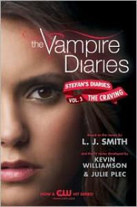 The Craving (The Vampire Diaries: Stefan's Diaries, #3) - L.J. Smith, Kevin Williamson