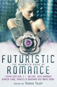 The Mammoth Book of Futuristic Romance - Trisha Telep
