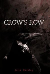 Crow's Row - Julie Hockley
