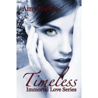 Timeless (Immortal Love, #1) - Amy Richie