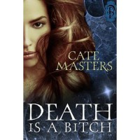 Death is a Bitch - Cate Masters