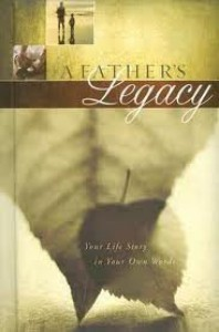 Father's Legacy, A, Your Life Story in Your Own Words - Thomas Nelson Inc. The Staff of J. Count