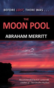 The Moon Pool (Cosmos) - Abraham Merritt