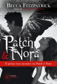 Patch & Nora: Il primo vero incontro tra Patch e Nora, visto con gli occhi di Patch! - Becca Fitzpatrick