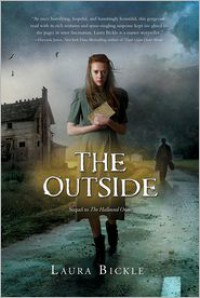 The Outside  - Laura Bickle
