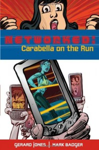 Networked: Carabella on the Run - Mark Badger, Gerard Jones