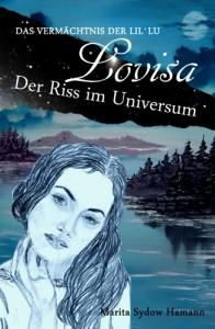 Lovisa - Das Vermächtnis der Lil`Lu: Der Riss im Universum - Marita Sydow Hamann