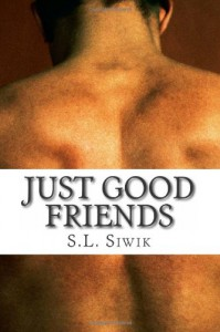 Just Good Friends - S.L. Siwik