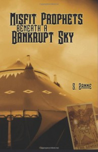 Misfit Prophets Beneath a Bankrupt Sky - S. Zanne