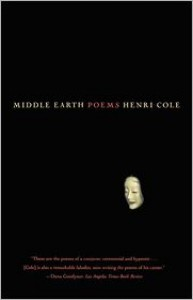 Middle Earth: Poems - Henri Cole