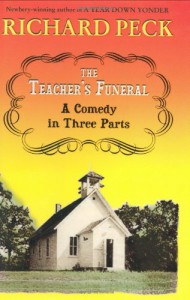 The Teacher's Funeral : A Comedy in Three Parts - Richard Peck