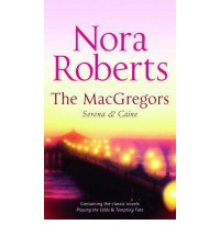 The Mac Gregors: Serena And Caine - Nora Roberts