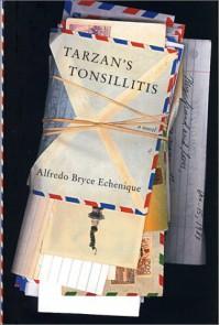 Tarzan's Tonsillitis - Alfredo Bryce Echenique
