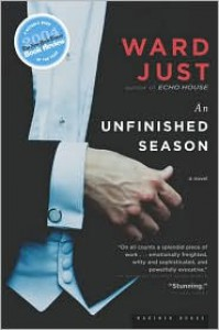 An Unfinished Season - Ward Just