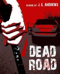 Dead Road (Dead Road #1) - J.G. Andrews
