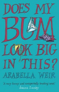 Does My Bum Look Big in This? - Arabella Weir