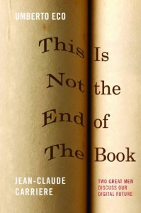 This Is Not the End of the Book - Umberto Eco;Jean-Claude Carrière,  Umberto Eco