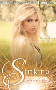 Striking  - Lila Felix, Rachel Higginson