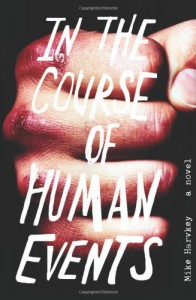 In the Course of Human Events: A Novel - Mike Harvkey