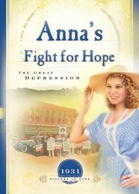 Anna's Fight for Hope: The Great Depression - JoAnn A. Grote