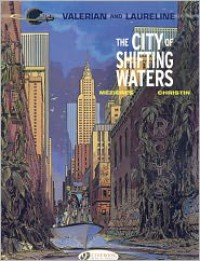 The City of Shifting Waters: Valerian Vol. 1 - Pierre Christin