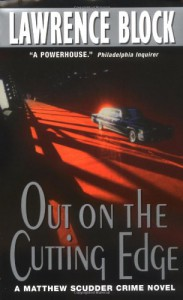Out on the Cutting Edge (Matthew Scudder #7) - Lawrence Block, William Morrow