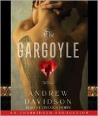 The Gargoyle - Andrew Davidson, Lincoln Hoppe