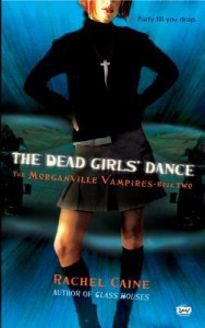 The Dead Girls' Dance (The Morganville Vampires, #2) - Rachel Caine