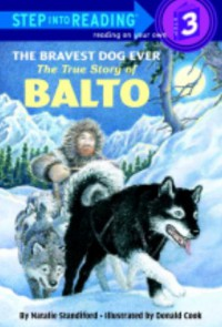 The Bravest Dog Ever: The True Story of Balto (Step-Into-Reading) - Natalie Standiford