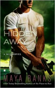 Hidden Away (KGI, #3) - Maya Banks