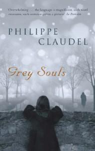 Grey Souls - Philippe Claudel