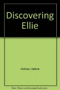 Discovering Ellie - Valerie Holmes