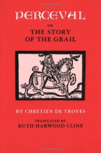 Perceval, or The Story of the Grail - Chrétien de Troyes, Ruth Harwood Cline